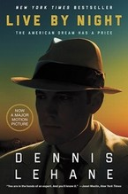 Lehane, Dennis: Live by Night (Film Tie-In) The American Dream Has a Price