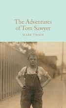 Twain, Mark: The Adventures of Tom Sawyer Complete & Unabridged, Macmillan Collector's Library