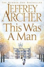Archer, Jeffrey: This Was a Man The Clifton Chronicles 7