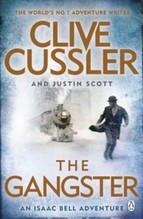 Cussler, Clive/Scott, Justin: The Gangster An Isaac Bell Adventure, Isaac Bell 9