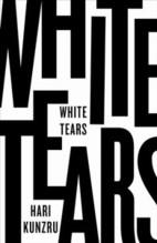 Kunzru, Hari: White Tears