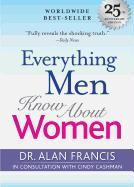 Francis, Alan: Everything Men Know about Women: 25th Anniversary Edition