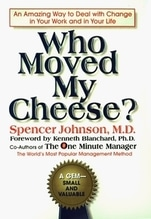 Johnson, Spencer: Who Moved My Cheese?: An A-Mazing Way to Deal with Change in Your Work and in Your Life