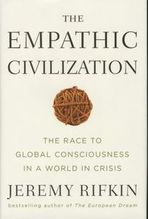 Rifkin, Jeremy: The Empathic Civilization: The Race to Global Consciousness in a World in Crisis