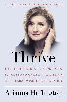 Huffington, Arianna: Thrive: The Third Metric to Redefining Success and Creating a Life of Well-Being, Wisdom, and Wonder