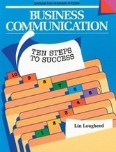 Lougheed, Lin: Business Communication: Ten Steps to Success