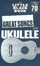Hopkins, Adrian (edi: The little black book of great songs for ukulele