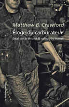 Eloge du Carburateur - Matthew B. Crawford - Ed. La Découverte