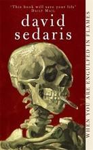 Sedaris, David: When You Are Engulfed in Flames