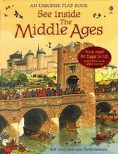 Jones, Rob Lloyd: See inside - The Middle Ages With over 80 flaps to lift and a little book about castles, See inside, An Usborne Flap Book