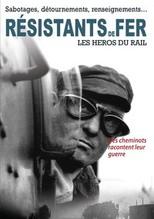 RESISTANTS DE FER: LES HEROS D RAIL