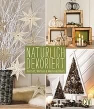 Natürlich dekoriert Herbst, Winter & Weihnachten